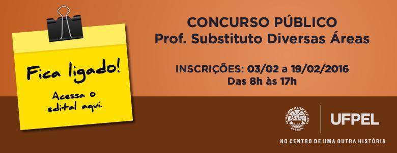 Concurso Público – Prof. Substituto Edital 06/2016